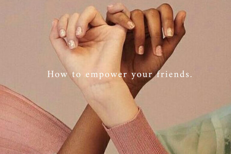 How to empower your friends
